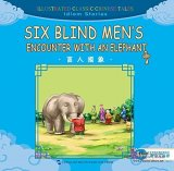 Illustrated Classic Chinese Tales: Idiom Stories - Six Blind Men's Encounter with an Elephant