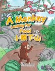 My First Chinese Storybooks: Animals - A Monkey Looking for Food