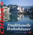 China –Traditionelle Wohnhäuser