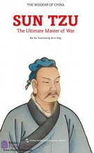 The Wisdom of China: Sun Tzu:The Ultimate Master of War