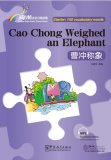 Rainbow Bridge Graded Chinese Reader: Starter: 150 Vocabulary Words: Cao Chong Weighed an Elephant
