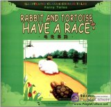 Illustrated Classic Chinese Tales: Fairy Tales: Rabbit and Tortoisee Have a Race
