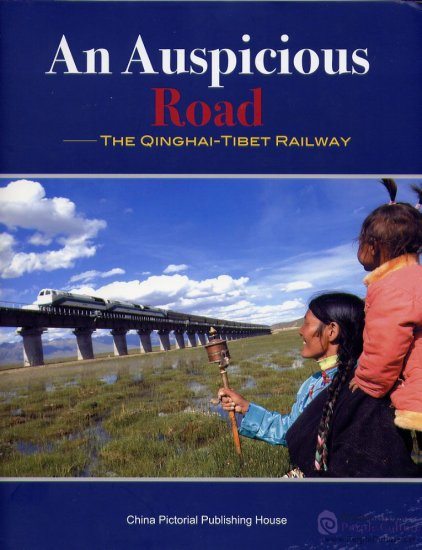 An Auspicious Road - The Qinghai - Tibet Railway - Click Image to Close