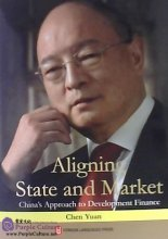 Aligning State and Market China's Approach to Development Finance