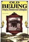 Old Beijing--People,Houses and Lifestyles - Click Image to Close