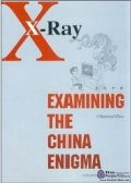 X-Ray: Examining the China Enigma