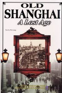 Old Shanghai - A Lost Age - Click Image to Close