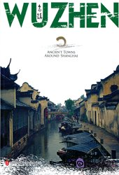 Ancient Towns Around Shanghai: WU ZHEN - Click Image to Close