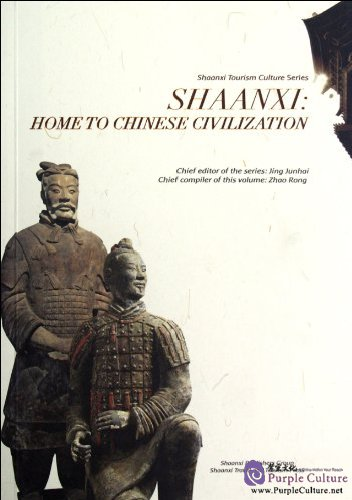 Shaanxi: Home to Chinese Civilization - Click Image to Close