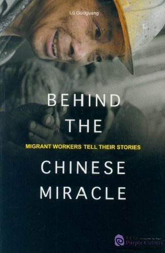 Behind the Chinese miracle :migrant workers tell their stories /Lü Guoguang. – National Library