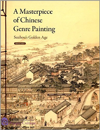 a masterpiece of chinese genre painting  suzhou u0026 39 s golden
