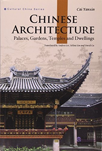 chinese architecture palaces gardens temples and dwellings by