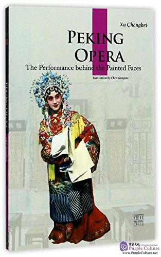 Peking Opera - The Performance Behind the Painted Faces - Click Image to Close